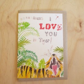Tiger Greeting card, featuring bright orange tiger roaring I Love you!