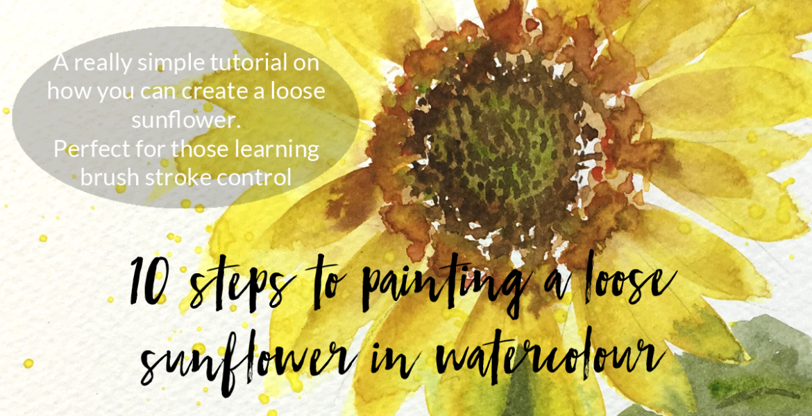 10 steps to painting a loose sunflower in watercolour